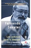 Papel CAMINOS PARA LA LIBERTAD ETICA Y EDUCACION (CUADERNOS DE LA CATEDRA ALFONSO REYES)