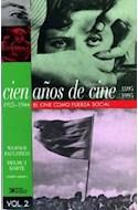 Papel CIEN AÑOS DE CINE 2 [1925-1944 ] EL CINE COMO FUERZA SOCIAL (RUSTICA)