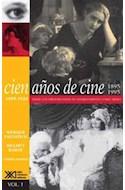Papel CIEN AÑOS DE CINE 1 1895-1924 DESDE LOS ORIGENES HASTA SU ESTABLECIMIENTO COMO MEDIO (RUSTICO)