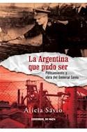 Papel ARGENTINA QUE PUDO SER PENSAMIENTO Y OBRA DEL GENERAL SAVIO  (RUSTICA)