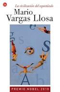 Papel CIVILIZACION DEL ESPECTACULO [PREMIO NOBEL 2010] (SERIE ENSAYO)