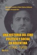 Papel UNA HISTORIA DEL CINE POLITICO Y SOCIAL EN ARGENTINA (TOMO 1) [1896-1969]