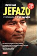Papel JEFAZO RETRATO INTIMO DE EVO MORALES [EDICION ACTUALIZADA] (COLECCION DEBATE BIOGRAFIA)