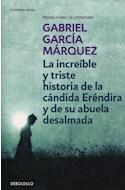 Papel INCREIBLE Y TRISTE HISTORIA DE LA CANDIDA ERENDIRA Y DE SU ABUELA DESALMADA (CONTEMPORANEA)