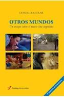 Papel OTROS MUNDOS UN ENSAYO SOBRE EL NUEVO CINE ARGENTINO (2  EDICION ACTUALIZADA)