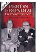 Papel PERON FRONDIZI LA CONVERSACION (INCLUYE CD CON AUDIO ORIGINAL)
