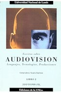 Papel ESCRITOS SOBRE AUDIOVISION LENGUAJES TECNOLOGIAS PRODUC  CION LIBRO 2