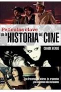 Papel PELICULAS CLAVE DE LA HISTORIA DEL CINE (COLECCION CINE) (RUSTICA)