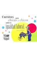 Papel CUENTOS PARA CHICAS Y CHICOS SOBRE LA IGUALDAD LABORAL (YO SOY IGUAL)