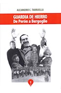 Papel GUARDIA DE HIERRO DE PERON A BERGOGLIO (RUSTICA)