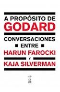 Papel A PROPOSITO DE GODARD CONVERSACIONES ENTRE HARUN FAROCKI Y KAJA SILVERMAN (RUSTICO)