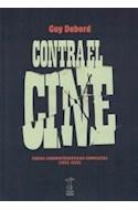 Papel CONTRA EL CINE OBRAS CINEMATOGRAFICAS COMPLETAS 1952-1978 (COLECCION SYNESTHESIA)