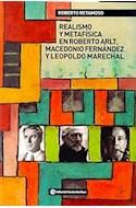 Papel REALISMO Y METAFISICA EN ROBERTO ARLT MACEDONIO FERNANDEZ Y LEOPOLDO MARECHAL