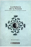 Papel ASTUCIA DE LA PASION INTRODUCCION A LA OBRA DE JOSE PAB  LO FEINMANN