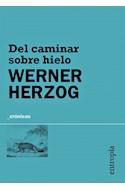 Papel DEL CAMINAR SOBRE HIELO (COLECCION CRONICAS) (BOLSILLO)
