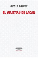 Papel OBJETO A DE LACAN (COLECCION TEORIA Y ENSAYO) (RUSTICA)