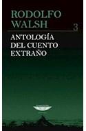 Papel ANTOLOGIA DEL CUENTO EXTRAÑO 3 (SERIE ANTOLOGIA)