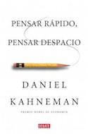 Papel PENSAR RAPIDO PENSAR DESPACIO [PREMIO NOBEL DE ECONOMIA 2002] (COLECCION DEBATE PSICOLOGIA)