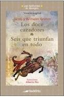 Papel DOCE CAZADORES / SEIS QUE TRIUNFAN EN TODO (HISTORIAS DE SIEMPRE)
