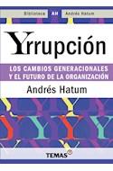 Papel YRRUPCION LOS CAMBIOS GENERACIONALES Y EL FUTURO DE LA ORGANIZACION