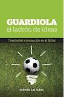 Papel GUARDIOLA EL LADRON DE IDEAS CREATIVIDAD E INNOVACION EN EL FUTBOL