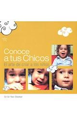 Papel CONOCE A TUS CHICOS EL ARTE DE CRIAR A LOS NIÑOS (RUSTICO)