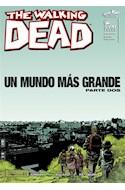 Papel WALKING DEAD 47 UN MUNDO MAS GRANDE (PARTE DOS)