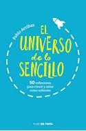 Papel UNIVERSO DE LO SENCILLO 50 REFLEXIONES PARA CRECER Y AMAR COMO VALIENTES (RUSTICA)