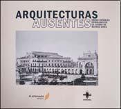 Papel ARQUITECTURAS AUSENTES OBRAS NOTABLES DEMOLIDAS EN LA CIUDAD DE BUENOS AIRES 1