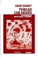 Papel PENSAR CON MOVER UN ENCUENTRO ENTRE DANZA Y FILOSOFIA (COLECCION OCCURSUS 3)