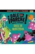 Papel DALE AL PARCHE BAILE DE MONSTRUOS (NIVEL PEQUES) (RIMAS  DIBUJOS Y STICKERS)