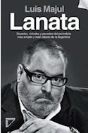 Papel LANATA SECRETOS VIRTUDES Y PECADOS DEL PERIODISTA MAS AMADO Y MAS ODIADO DE LA ARGENTINA