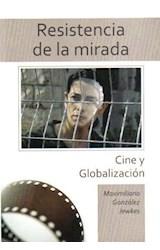 Papel RESISTENCIA DE LA MIRADA CINE Y GLOBALIZACION