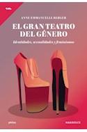 Papel GRAN TEATRO DEL GENERO IDENTIDADES SEXUALES Y FEMINISMOS (COLECCION PHILOS)