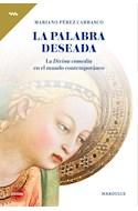 Papel PALABRA DESEADA LA DIVINA COMEDIA EN EL MUNDO CONTEMPORANEO (COLECCION PHILOS)