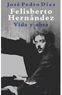 Papel FELISBERTO HERNANDEZ VIDA Y OBRA (COLECCION LATINOAMERI  CANA) (RUSTICO)