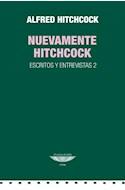 Papel NUEVAMENTE HITCHCOCK ESCRITOS Y ENTREVISTAS 2 (COLECCION CINE)