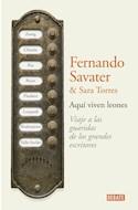 Papel AQUI VIVEN LEONES VIAJE A LAS GUARDIAS DE LOS GRANDES ESCRITORES (COLECCION DEBATE ENSAYO)