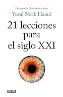 Papel 21 LECCIONES PARA EL SIGLO XXI (COLECCION DEBATE HISTORIA)
