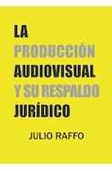 Papel PRODUCCION AUDIOVISUAL Y SU RESPALDO JURIDICO (RUSTICA)