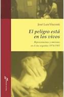 Papel PELIGRO ESTA EN LOS VIVOS REPRESENTACIONES Y OMISIONES  EN EL CINE ARGENTINO 1976/1983