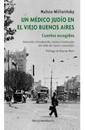Papel UN MEDICO JUDIO EN EL VIEJO BUENOS AIRES CUENTOS ESCOGIDOS (COLECCION NARRATIVAS)