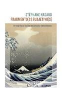 Papel FRAGMENTO(S) SUBJETIVO(S) UN VIAJE HACIA LAS ISLAS ENCANTADAS NIETZCHENEANAS (COLECCION OCCURSUS)