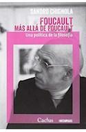 Papel FOUCAULT MAS ALLA DE FOUCAULT UNA POLITICA DE LA FILOSOFIA (COLECCION OCCURSUS 22)