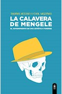 Papel CALAVERA DE MENGELE EL ADVENIMIENTO DE UNA ESTETICA FORENSE (RUSTICO)