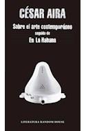 Papel SOBRE EL ARTE CONTEMPORANEO / EN LA HABANA (LITERATURA RANDOM HOUSE)