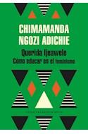 Papel QUERIDA IJEAWELE COMO EDUCAR EN EL FEMINISMO (COLECCION LITERATURA RANDOM HOUSE)