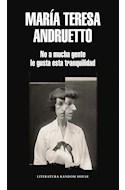 Papel NO A MUCHA GENTE LE GUSTA ESTA TRANQUILIDAD (COLECCION LITERATURA RANDOM HOUSE) (RUSTICA)