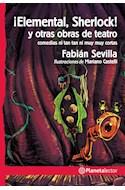 Papel ELEMENTAL SHERLOCK Y OTRAS OBRAS DE TEATRO [+10 AÑOS] (SERIE PLANETA ROJO)