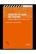 Papel ALGO EN TU CARA ME FASCINA ACTORES VILLEROS EN EL CINE Y LA TV (COLECCION APERTURA) (RUSTICA)